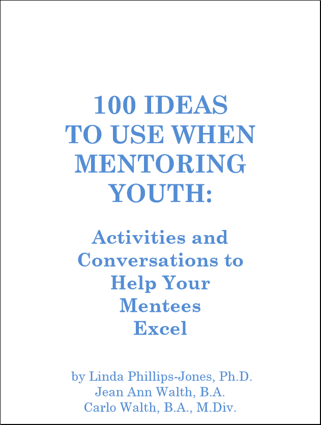 «100 Ideas to Use when Mentoring Youth» by Linda Phillips-Jones
