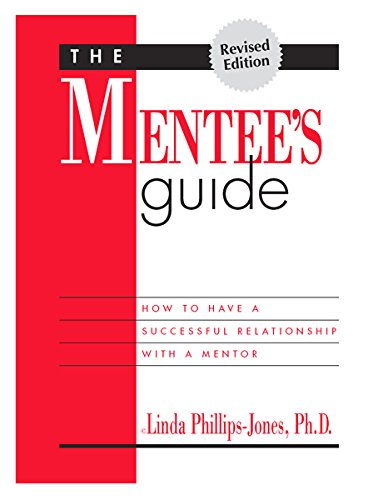 «The Mentees Guide» by Linda Phillips-Jones